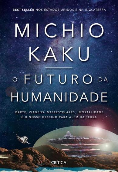 Futuro Da Humanidade, O - Critica