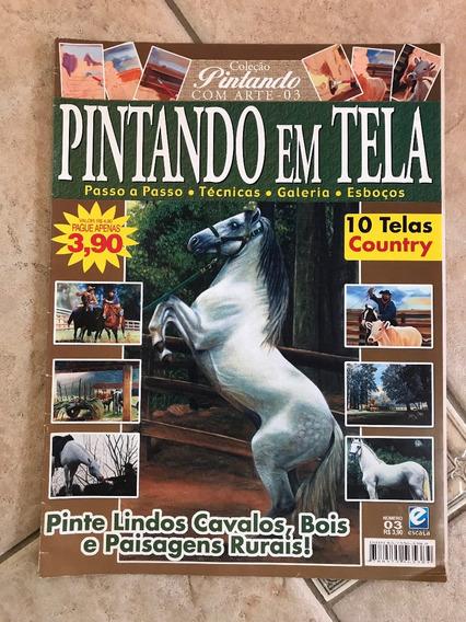 Revista Pintando Em Tela 3 Cavalos Bois Telas Country E052