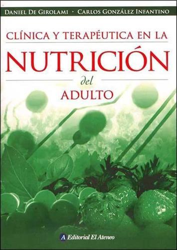 Clinica Y Terapeutica En La Nutricion Del Adulto De Girolami