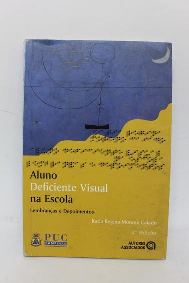 Livro Aluno Deficiente Visual Na Escola Lembranças E Depo...