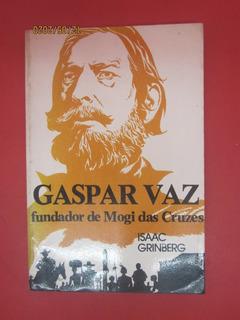 Livro Gaspar Vaz Fundador De Mogi Das Cruzes