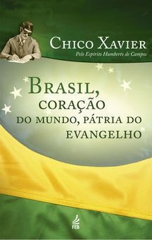 Brasil, Coração Do Mundo, Pátria Do Evangelho - Mediunika