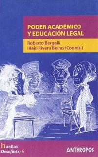 Poder Académico Y Educación Legal, Bergalli, Anthropos