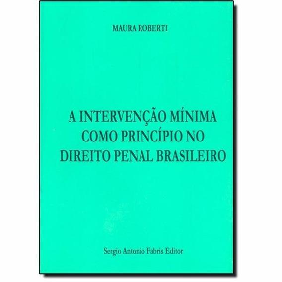 Intervenção Mínima Como Princípio No Direito Penal Brasileir