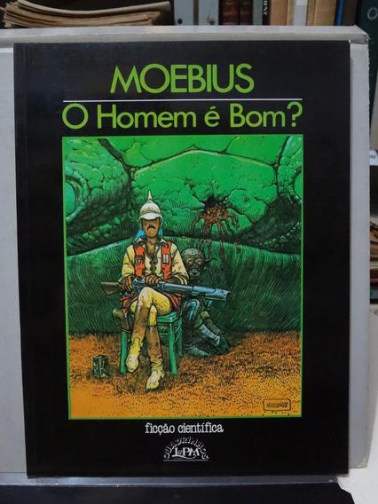 Gibi Hq Moebius O Homem É Bom? - L&pm