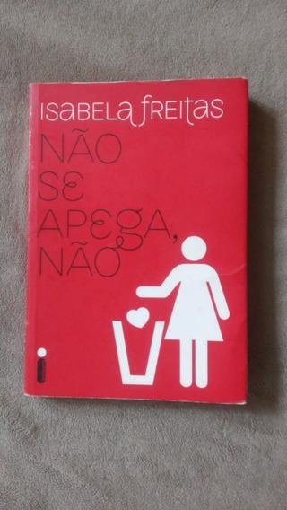 Livro Não Se Apega Não - Isabela Freitas $15,00