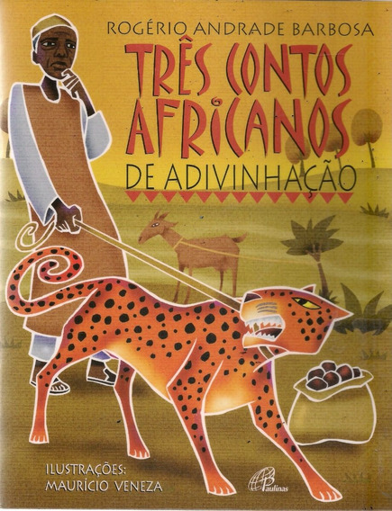 A238 - Três Contos Africanos De Adivinhação Rogério Andrade