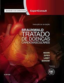 Braunwald Tratado De Doenças Cardiovasculares - 10ª Ed.