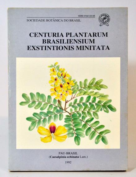 Centuria Plantarum Brasiliensium Exstintionis Minitata