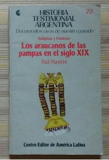 Los Araucanos De Las Pampas En El Siglo Xix Raúl Mandrini