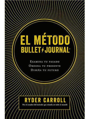 El Método Bullet Journal - Ryder Carroll