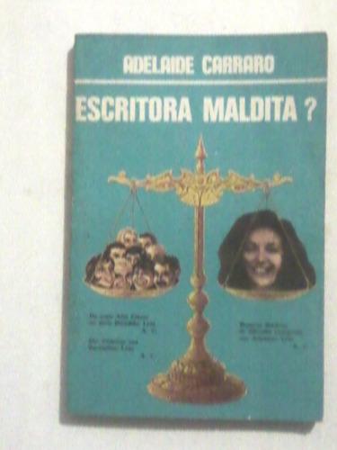 Livro: Escritora Maldita ? Adelaide Carraro
