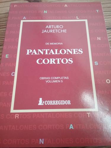 Libro Pantalones Cortos De Arturo Jauretche Mercado Libre
