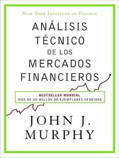 Análisis Técnico De Los Mercados Financieros - John Murphy