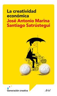 La Creatividad Económica De José Antonio Marina - Paidós