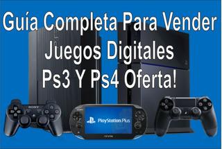 Aprenda Como Vender Juegos Ps3 Y Ps4 Digitales!!! + Extra!!!