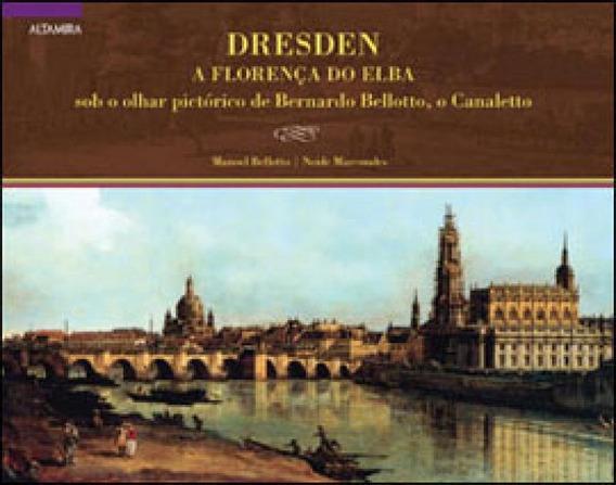 Dresden - A Florença Do Elba