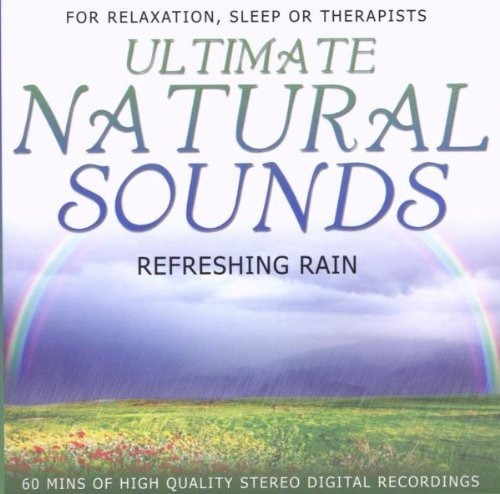 Rrefreshing Rain: Ultimate Natural Sounds