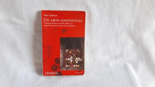 Un Arte Contextual Paul Ardenne Cendeac