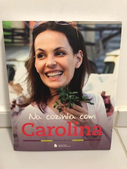 Livro - Na Cozinha Com Carolina Ferraz