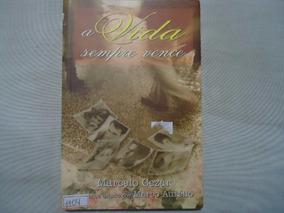 Livro A Vida Sempre Vence Marcelo Cezar N.1104 @@