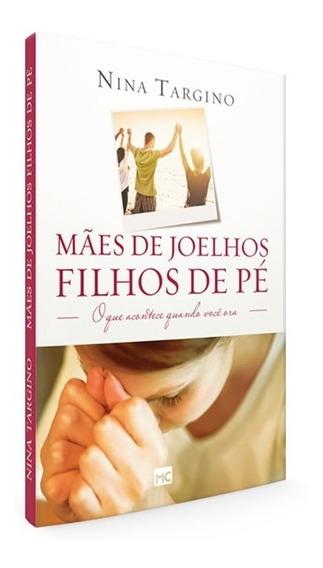 Livro, Mães De Joelhos Filhos De Pé