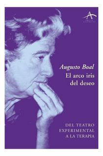 El Arco Iris Del Deseo, Augusto Boal, Ed. Alba #