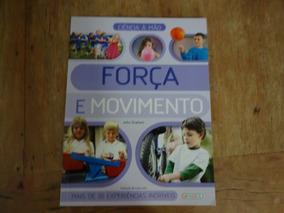 Livro: Força E Movimento - Mais De 20 Experiências Incríveis