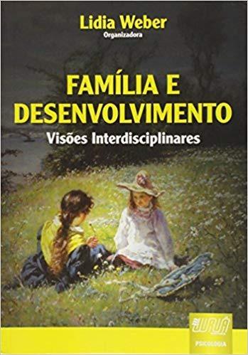 Família E Desenvolvimento: Visões Interd Lidia Weber