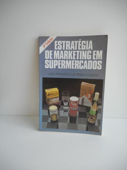Livro Estratégia De Marketing Em Supermercados João Kasper