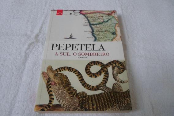 Livro O Sul O Sombreiro - Pepetela