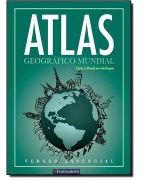 Atlas Geografico Mundial Versao Essencial - Verde - 2 Ed