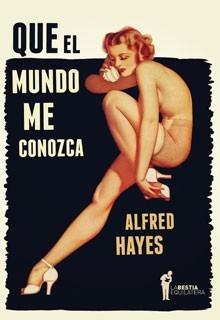 Que El Mundo Me Conozca, Alfred Hayes, Bestia Equilátera