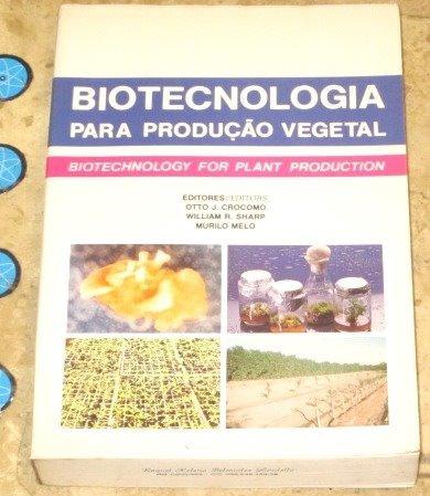 Livro Biotecnologia Produção Vegetal - Otto Crocomo (1991)