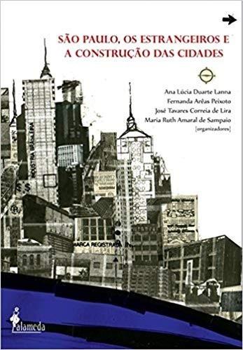 Sao Paulo, Os Estrangeiros E A Construcao Das Cidades