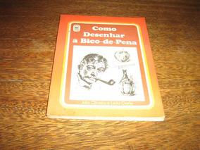 Livro Como Desenhar A Bico-de_pena Com 140 Pag Edições Ouro