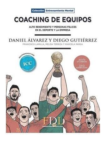 Imagen 1 de 2 de Libro Coaching De Equipos - Daniel Alvarez / Diego Gutierrez