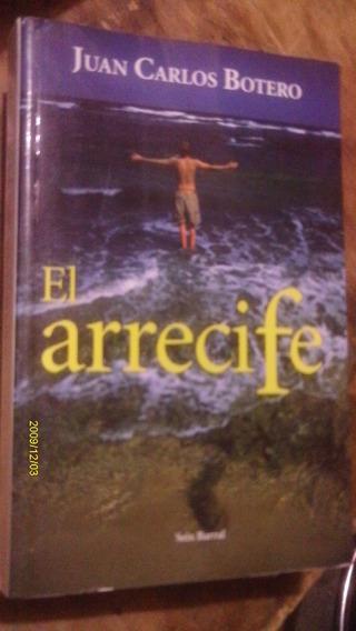 El Arrecife , Año 2006 , Juan Carlos Botero