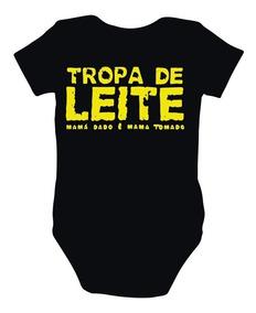 Body De Bebê - Tropa De Leite, Leite Dado É Leite Mamado
