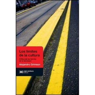 Los Límites De La Cultura, Grimson, Ed. Sxxi