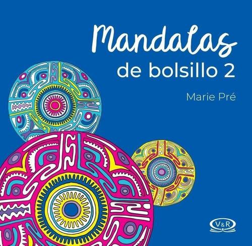 Imagen 1 de 3 de Mandalas De Bolsillo 2 - Para Colorear - Libro V&r