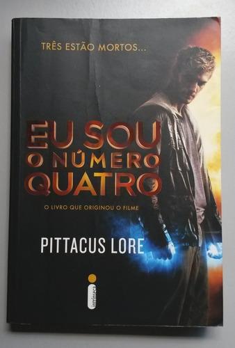 Eu Sou O Número Quatro (os Legados De Lorien-livro 1) - 2011