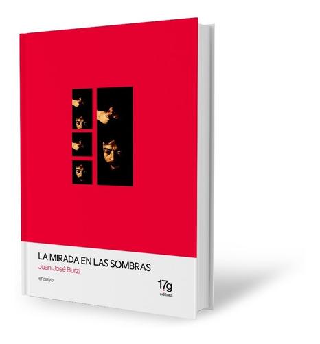 La Mirada En Las Sombras - Juan José Burzi