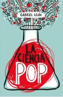 La Ciencia Pop #1