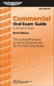 Commercial Oral Exam Guide: The Comprehensive Guide To Pr...