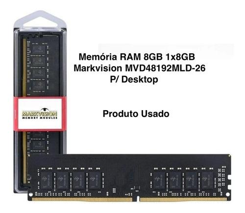 Memória Ram 8gb 1x8gb Markvision Mvd48192mld-26 ( Usada )
