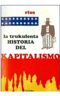 Trukulenta Historia Del Kapitalismo Rius