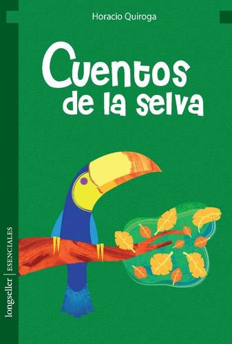 Cuentos De La Selva - Esenciales - Longseller