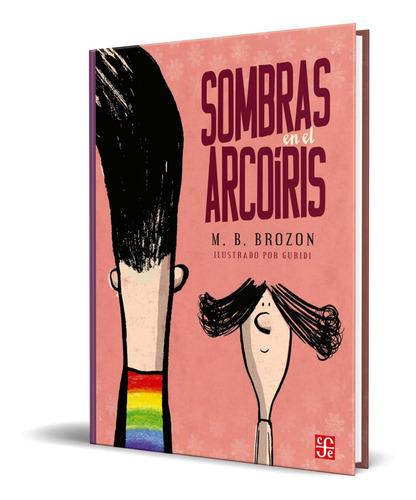 Imagen 1 de 1 de Libro Sombras En El Arcoiris - Brozon Mónica [ Original ]