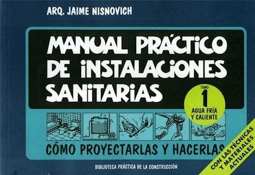 Imagen 1 de 1 de Manual Práctico De Instalaciones Sanitarias Tomo 1: Agua Frí